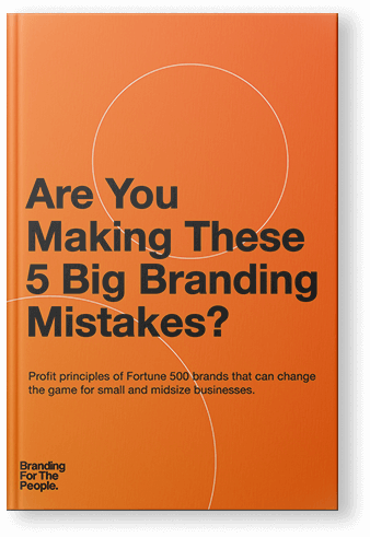 Are you Making These 5 Big Branding Mistakes?